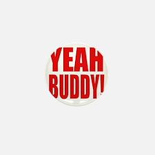 YEAH BUDDY! Mini Button