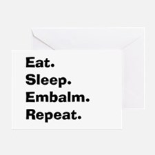 eat sleep embalm Greeting Card