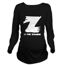 Z is for Zombie Long Sleeve Maternity T-Shirt