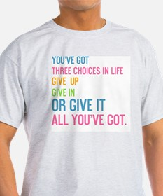 card youve got three choices in life T-Shirt