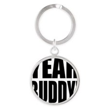 YEAH BUDDY! Round Keychain