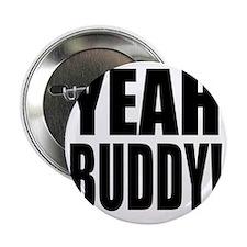 """YEAH BUDDY! 2.25"""" Button"""