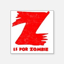 """Z is for Zombie Square Sticker 3"""" x 3"""""""