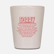 Sorry for Being Drunk Shot Glass