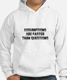 Assumptions Are Faster Than Q Hoodie