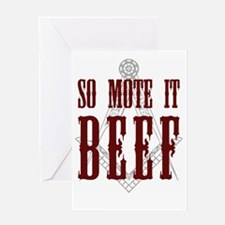 So Mote it Beef Greeting Card