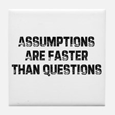 Assumptions Are Faster Than Q Tile Coaster