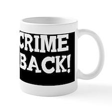 Fight Crime Shoot Back Mug