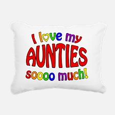 I love my AUNTIES soooo  Rectangular Canvas Pillow