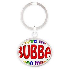 I love my BUBBA soooo much! Oval Keychain
