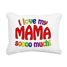 I love my MAMA soooo muc Rectangular Canvas Pillow
