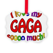 I love my GAGA soooo much! Ornament