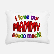 I love my MAMMY soooo mu Rectangular Canvas Pillow