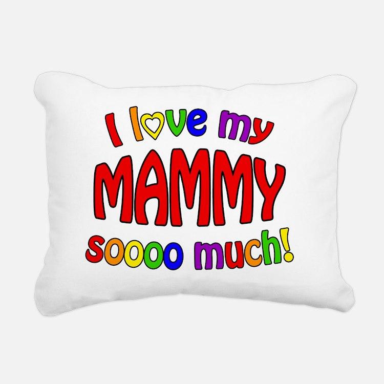 I love my MAMMY soooo mu Rectangular Canvas Pillow