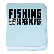 Fishing Is My Superpower baby blanket