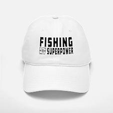 Fishing Is My Superpower Baseball Baseball Cap