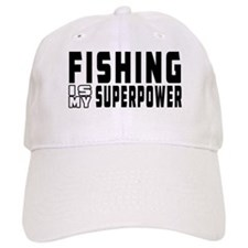 Fishing Is My Superpower Baseball Cap