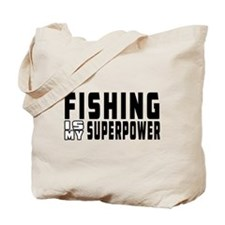 Fishing Is My Superpower Tote Bag