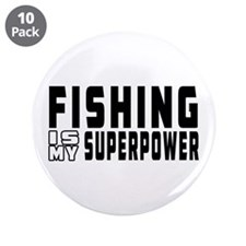 """Fishing Is My Superpower 3.5"""" Button (10 pack)"""