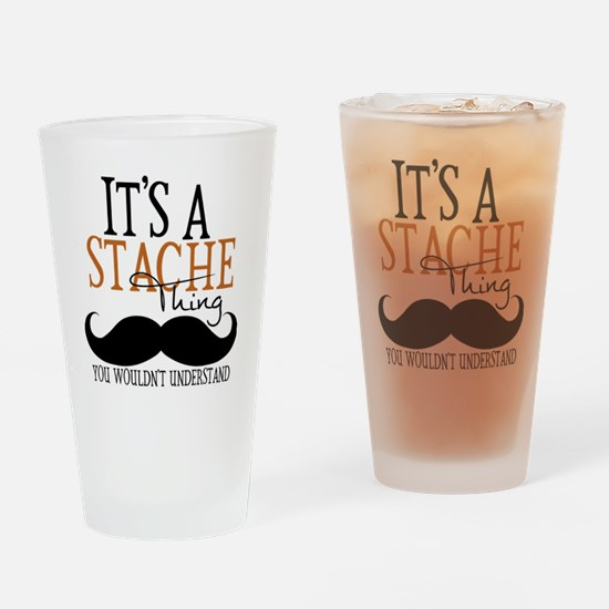 Its A Stache Thing Drinking Glass