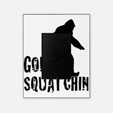 Gone squatchin print Picture Frame