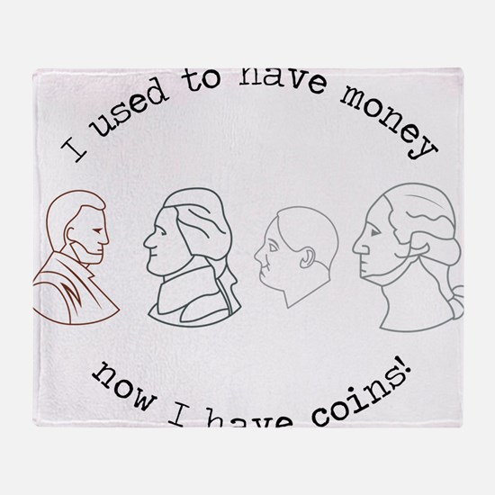 I Have Coins Throw Blanket