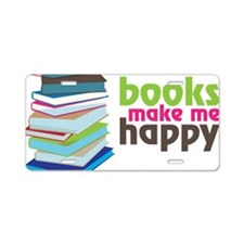 Books Make Me Happy Aluminum License Plate