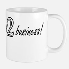 Im #1 in the #2 business! Light Small Small Mug