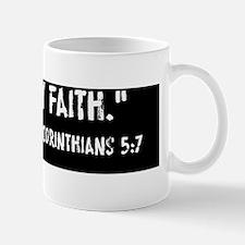 Walk By Faith 2 Cor 5:7 Mug