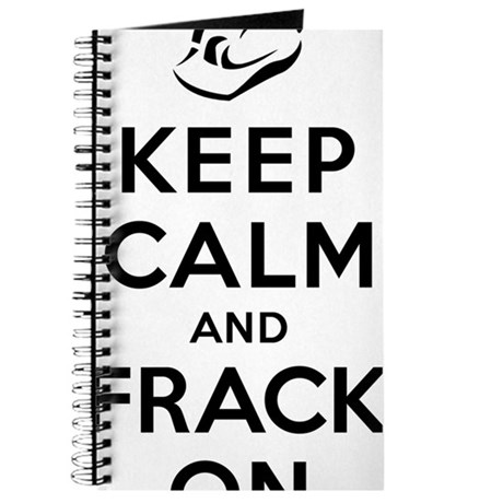 Keep Calm And Frack On Journal