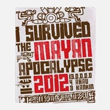 I Survived the Mayan Apocalypse 2012 Throw Blanket