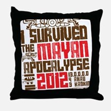 I Survived the Mayan Apocalypse 2012 Throw Pillow