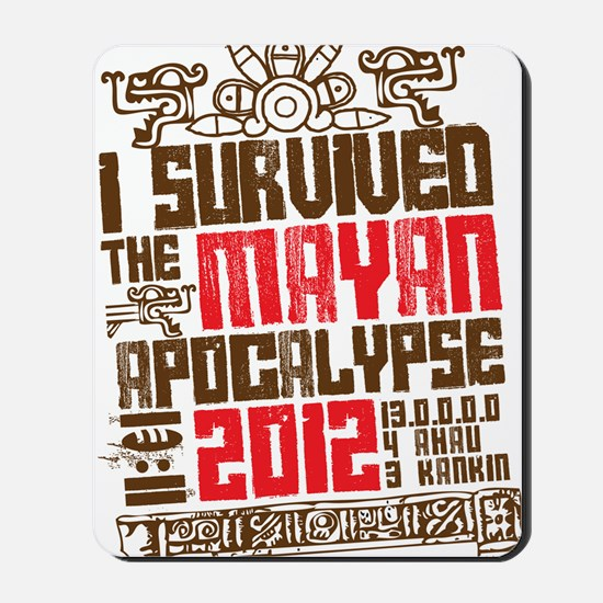I Survived the Mayan Apocalypse 2012 Mousepad