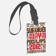 I Survived the Mayan Apocalypse  Luggage Tag