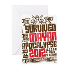 I Survived the Mayan Apocalypse 2012 Greeting Card