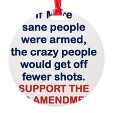 IF MORE SANE PEOPLE WERE ARMED... Ornament