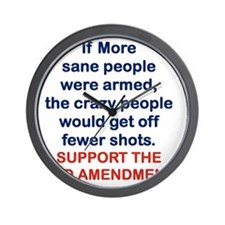 IF MORE SANE PEOPLE WERE ARMED... Wall Clock
