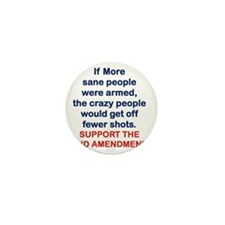 IF MORE SANE PEOPLE WERE ARMED... Mini Button