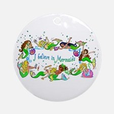 I Believe In Mermaids Ornament (Round)