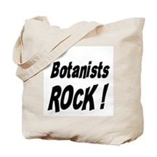 Botanists Rock ! Tote Bag