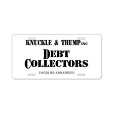 KNUCKLE  THUMP - DEBT COLLE Aluminum License Plate