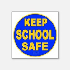 "Keep School Safe Square Sticker 3"" x 3"""