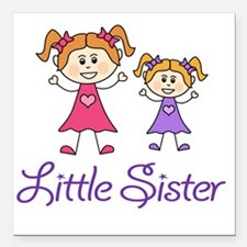 """Little Sister with Big s Square Car Magnet 3"""" x 3"""""""