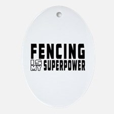 Fencing Is My Superpower Ornament (Oval)