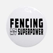 Fencing Is My Superpower Ornament (Round)