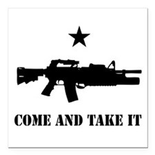 """Come and Take It Square Car Magnet 3"""" x 3"""""""