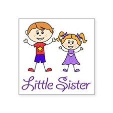 """Little Sister Personalized! Square Sticker 3"""" x 3"""""""
