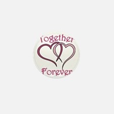Together Forever Mini Button