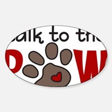 Talk To The Paw Decal