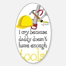 Enough Tools Sticker (Oval)